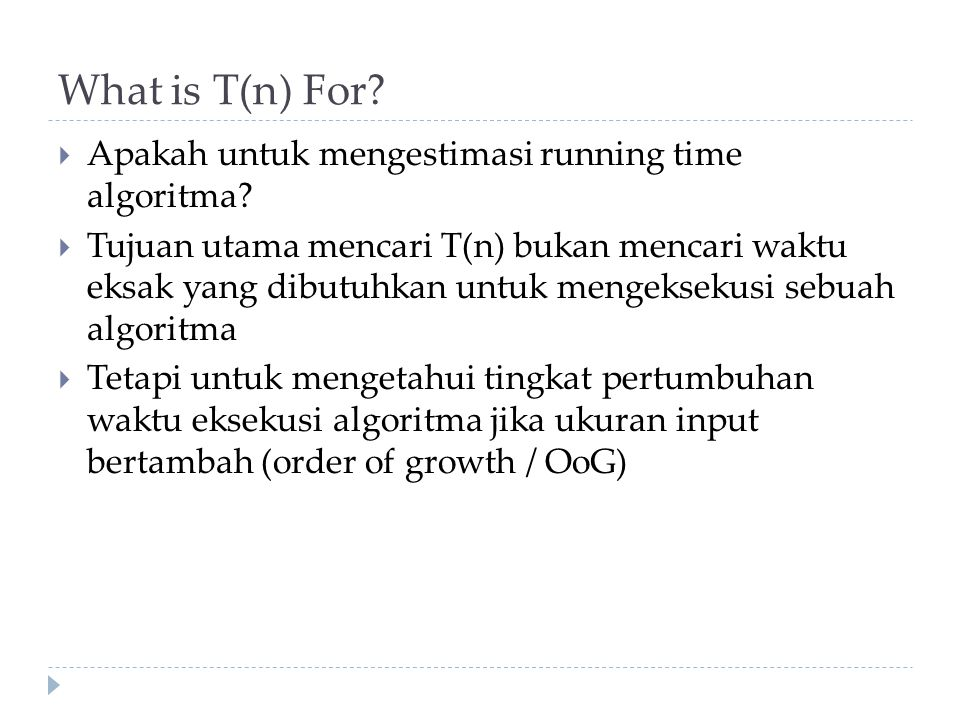 What is T(n) For Apakah untuk mengestimasi running time algoritma