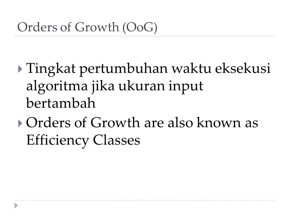 Orders of Growth are also known as Efficiency Classes