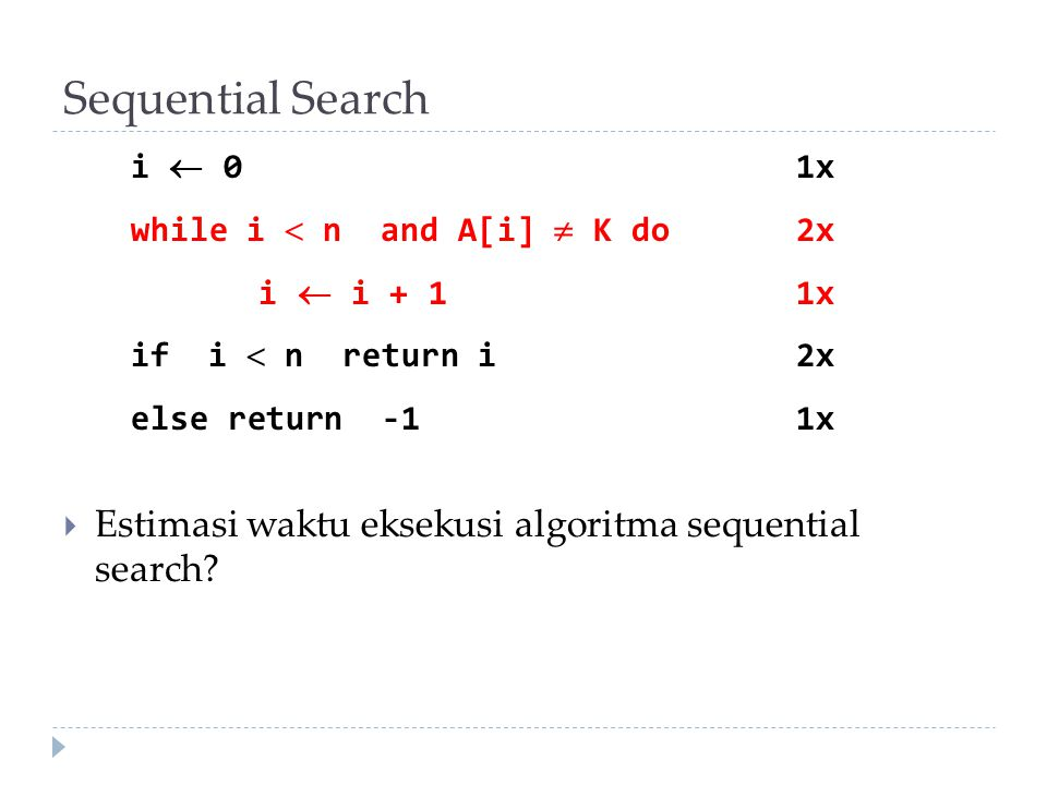 Sequential Search Estimasi waktu eksekusi algoritma sequential search