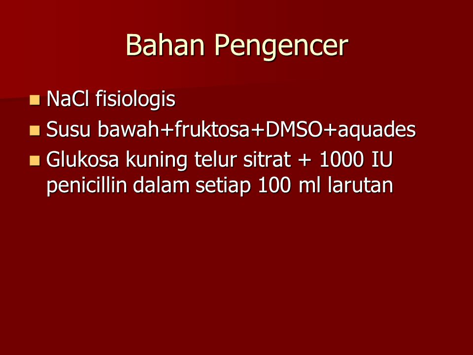 Bahan Pengencer NaCl fisiologis Susu bawah+fruktosa+DMSO+aquades