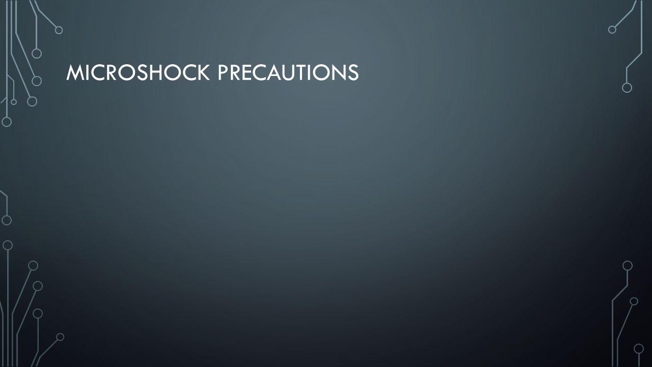 Microshock Precautions