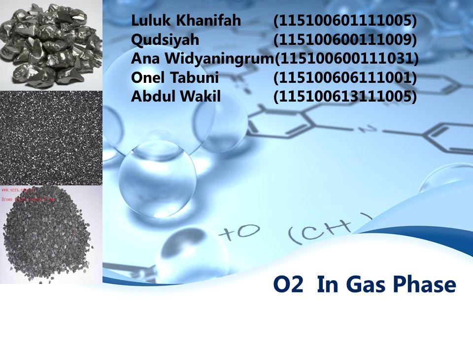 O2 In Gas Phase Luluk Khanifah (115100601111005)