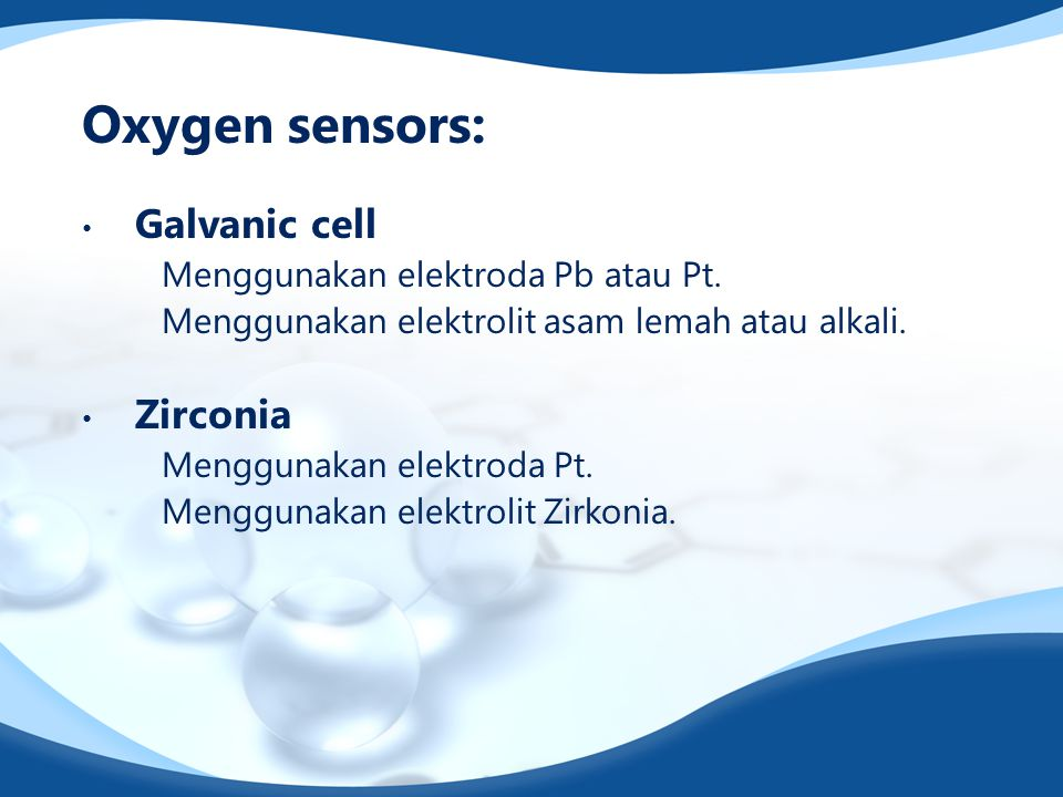 Oxygen sensors: Galvanic cell Zirconia