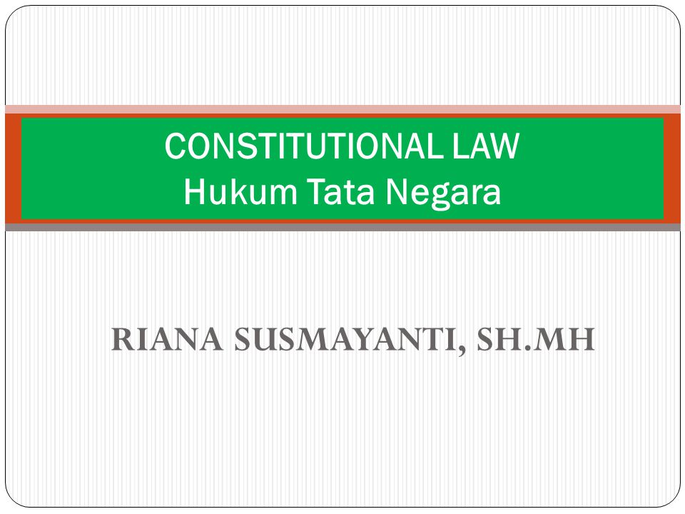 CONSTITUTIONAL LAW Hukum Tata Negara