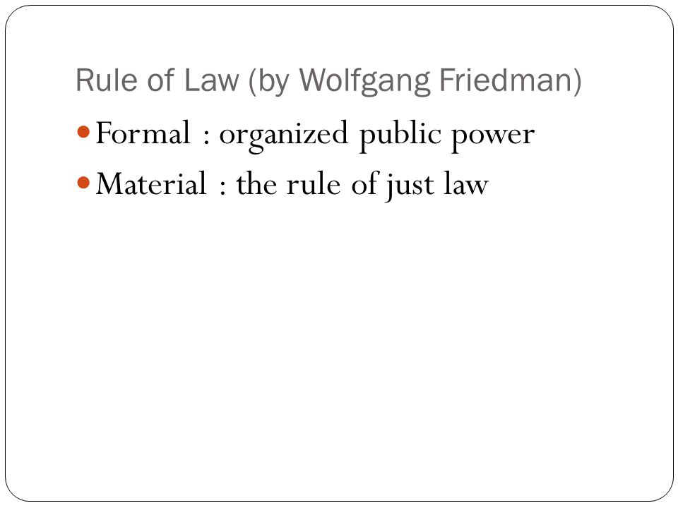 Rule of Law (by Wolfgang Friedman)