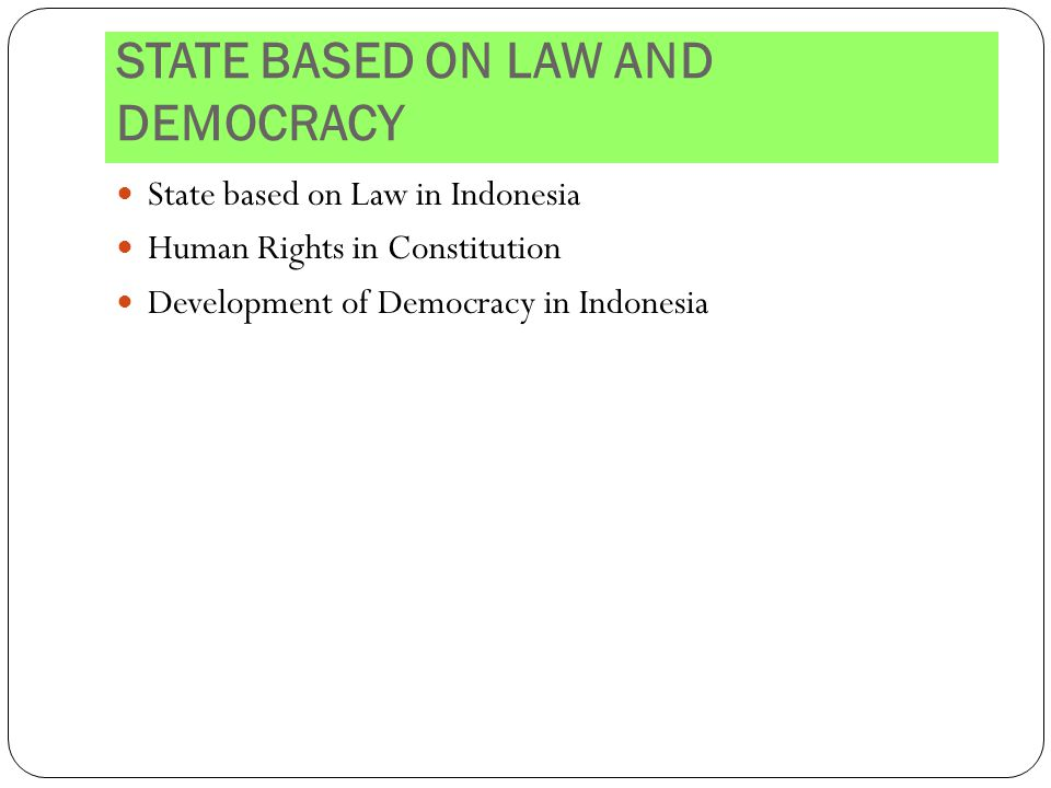 STATE BASED ON LAW AND DEMOCRACY