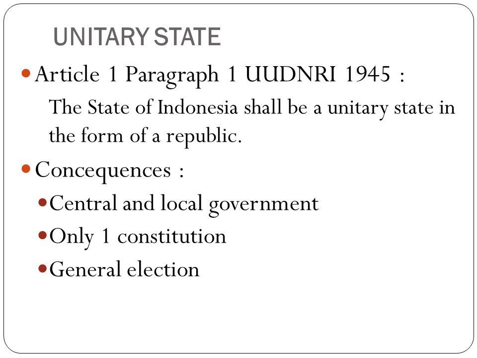 Article 1 Paragraph 1 UUDNRI 1945 :