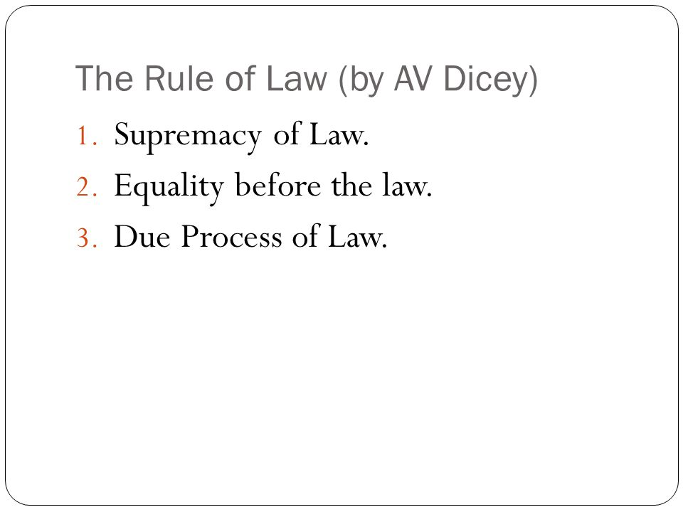 The Rule of Law (by AV Dicey)
