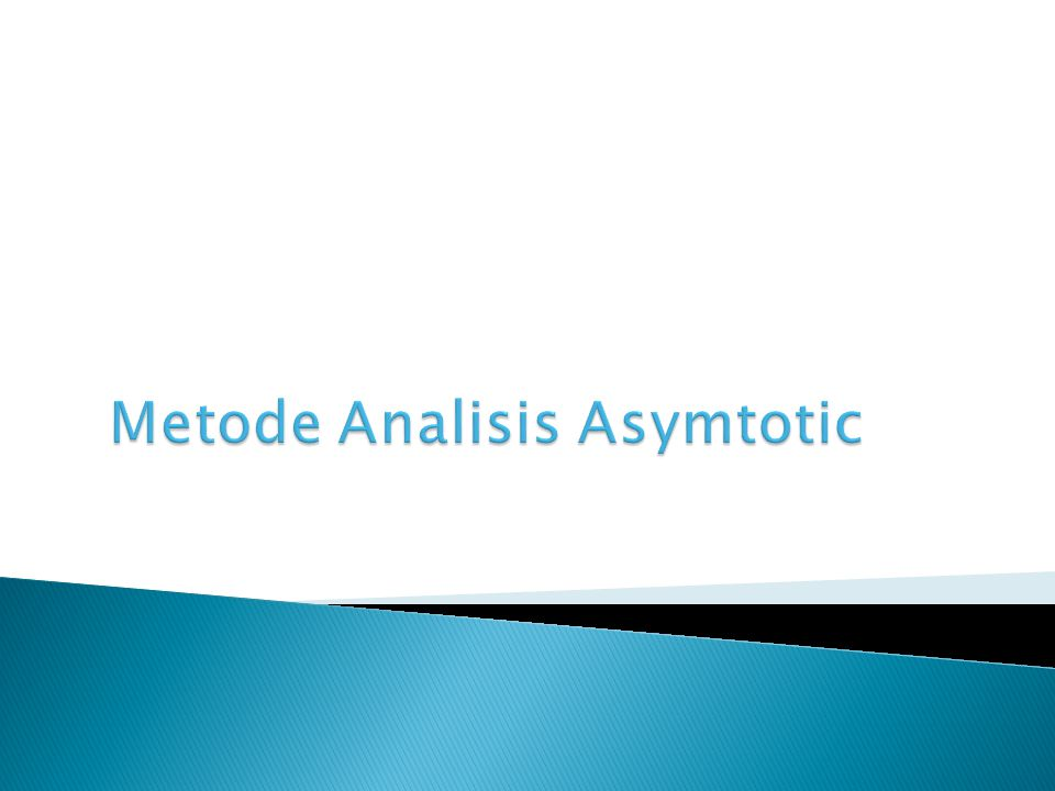 Metode Analisis Asymtotic