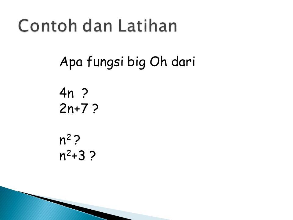Contoh dan Latihan Apa fungsi big Oh dari 4n 2n+7 n2 n2+3