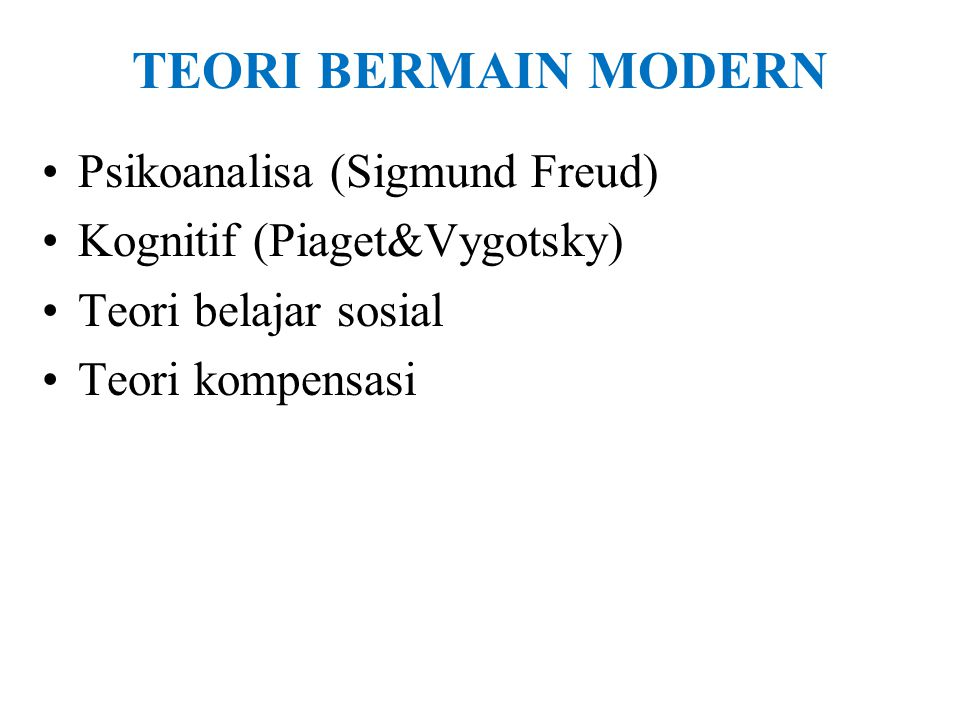 TEORI BERMAIN MODERN Psikoanalisa (Sigmund Freud)