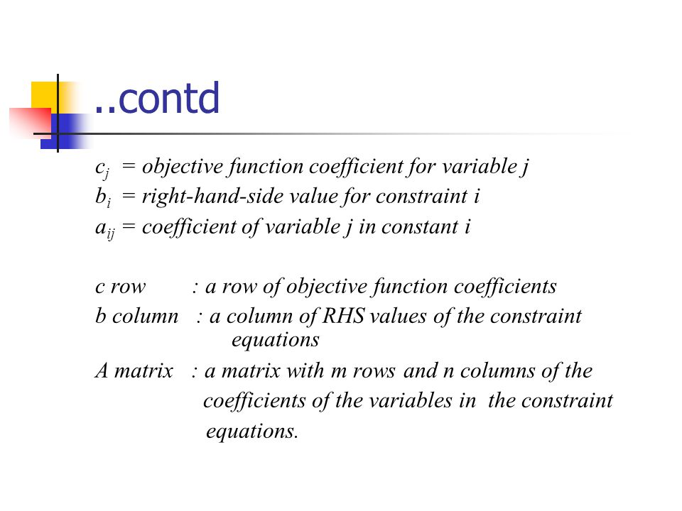 ..contd cj = objective function coefficient for variable j