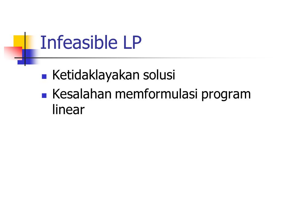 Infeasible LP Ketidaklayakan solusi