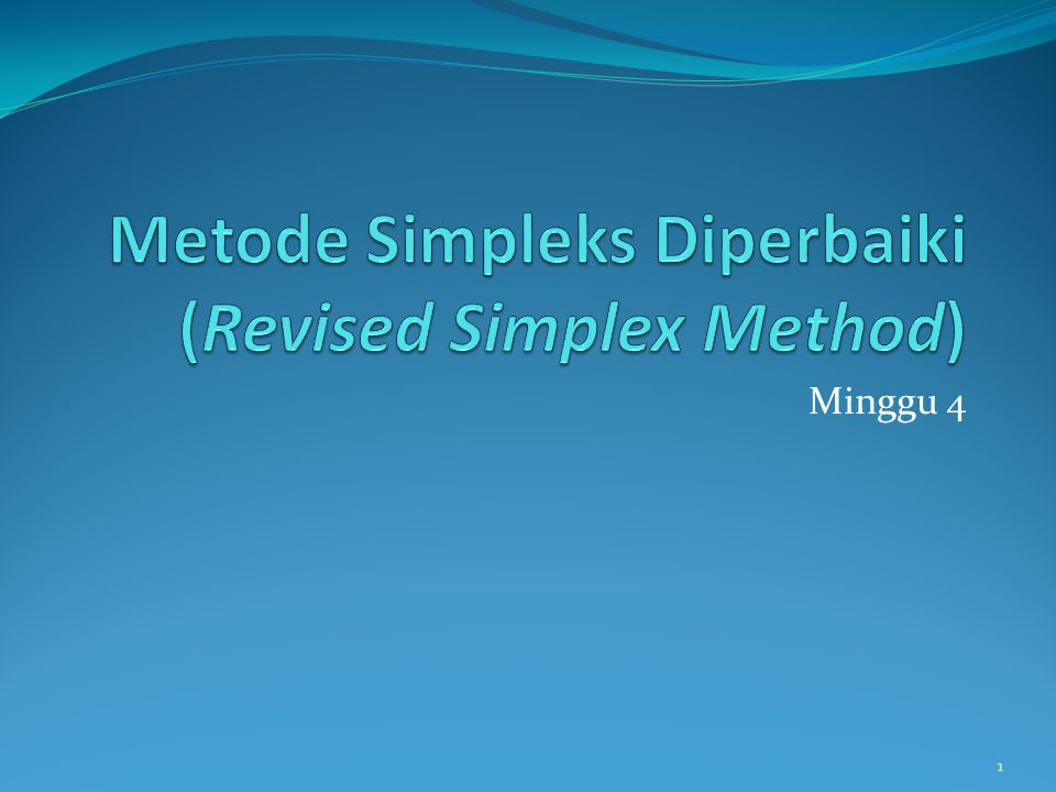 Metode Simpleks Diperbaiki (Revised Simplex Method)