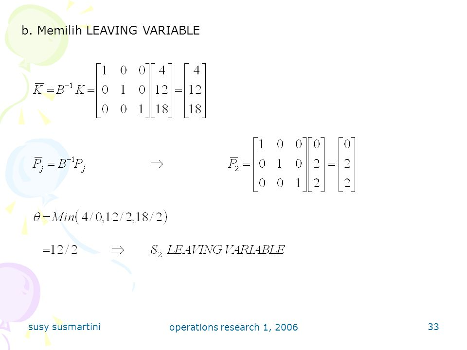 b. Memilih LEAVING VARIABLE