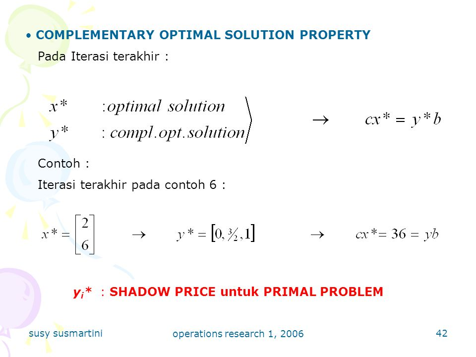 COMPLEMENTARY OPTIMAL SOLUTION PROPERTY Pada Iterasi terakhir :