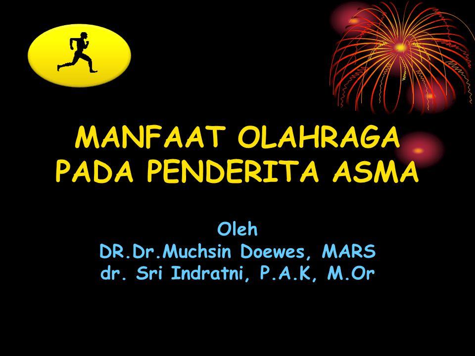 MANFAAT OLAHRAGA PADA PENDERITA ASMA Oleh DR. Dr