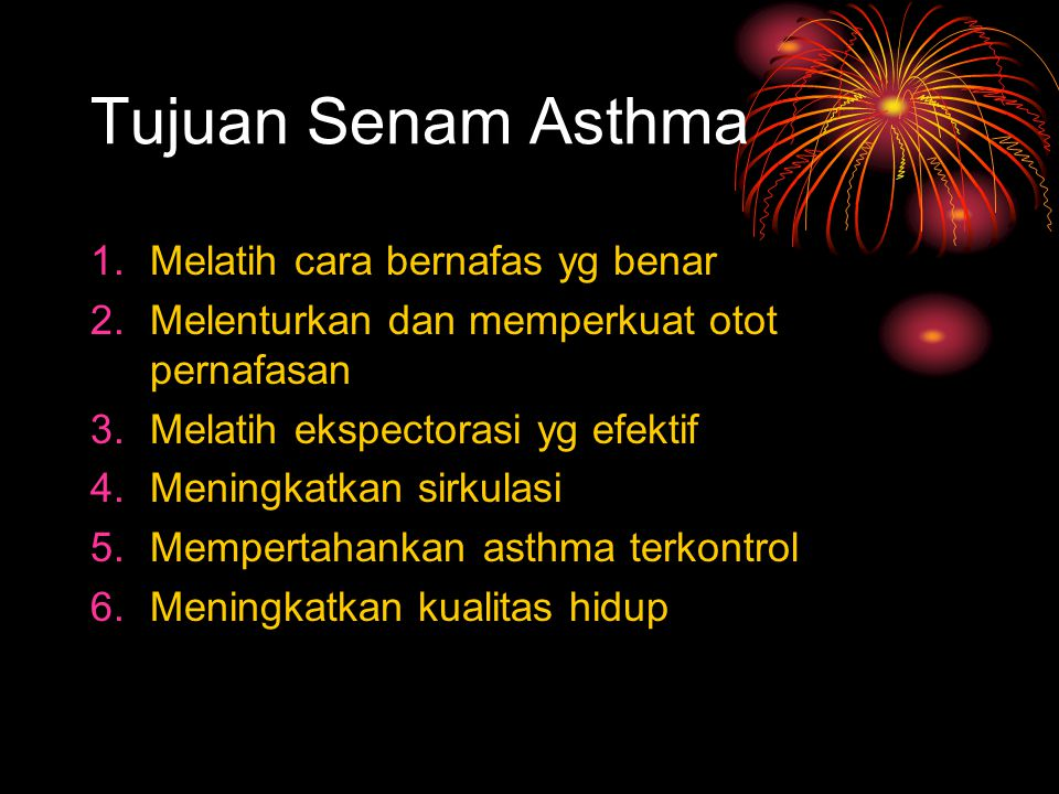 Tujuan Senam Asthma Melatih cara bernafas yg benar