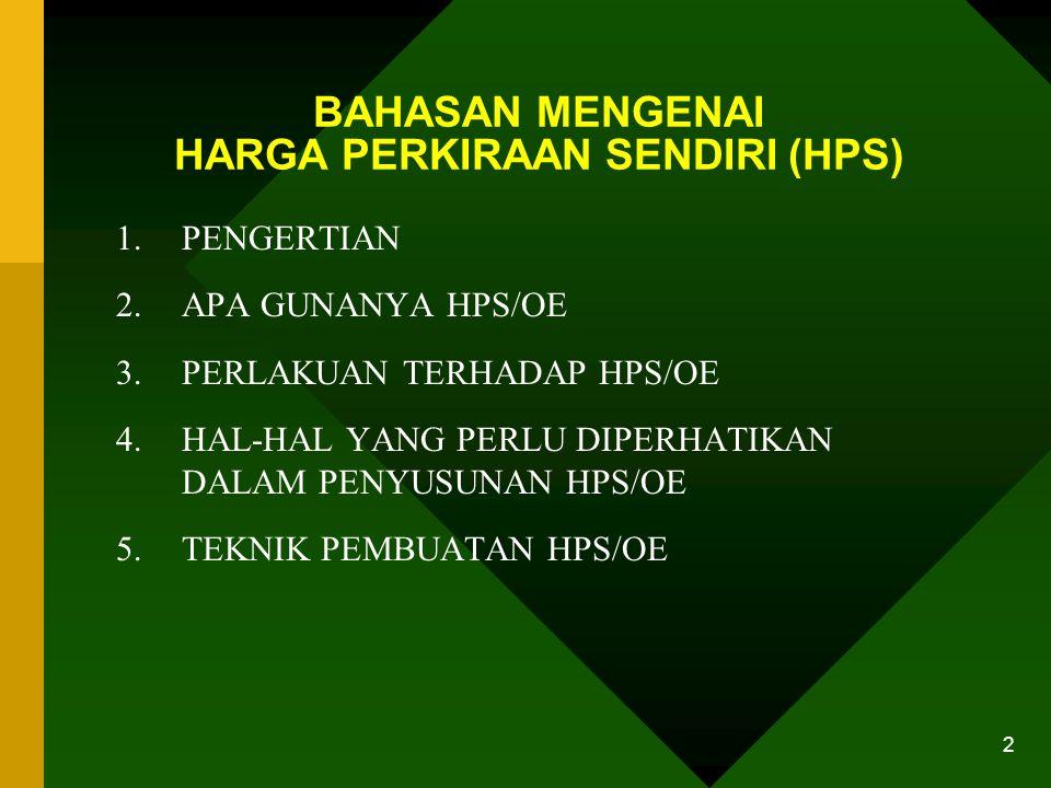 BAHASAN MENGENAI HARGA PERKIRAAN SENDIRI (HPS)