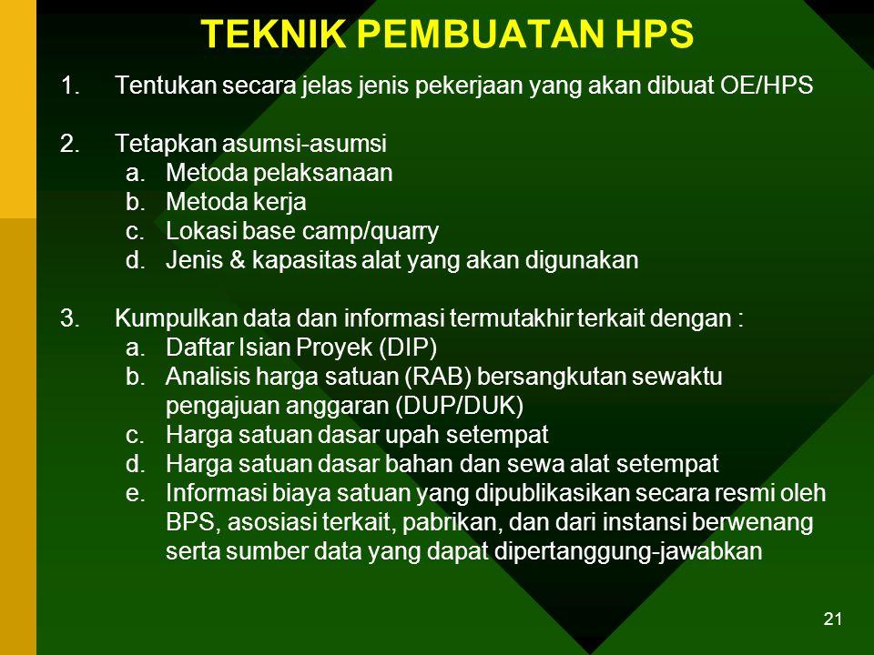 TEKNIK PEMBUATAN HPS Tentukan secara jelas jenis pekerjaan yang akan dibuat OE/HPS. Tetapkan asumsi-asumsi.