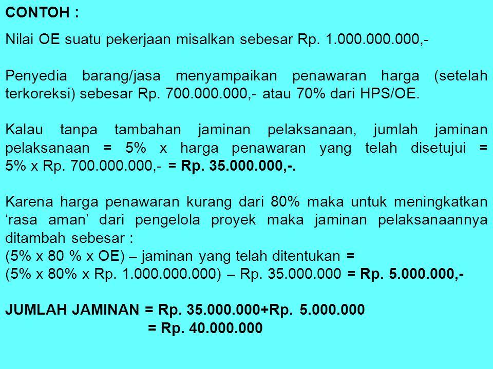 CONTOH : Nilai OE suatu pekerjaan misalkan sebesar Rp. 1.000.000.000,-