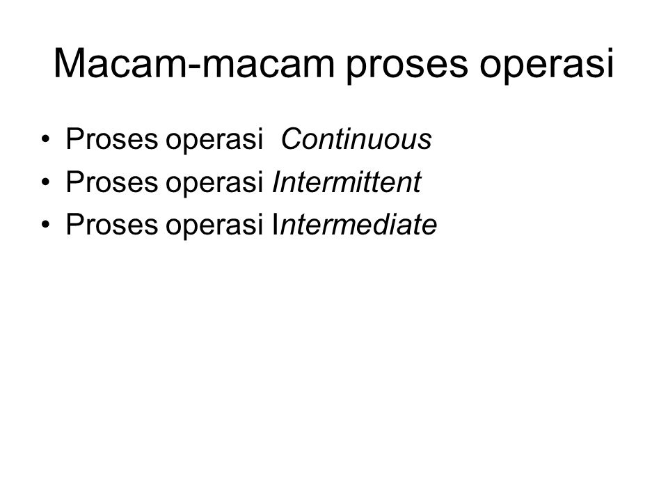 Macam-macam proses operasi