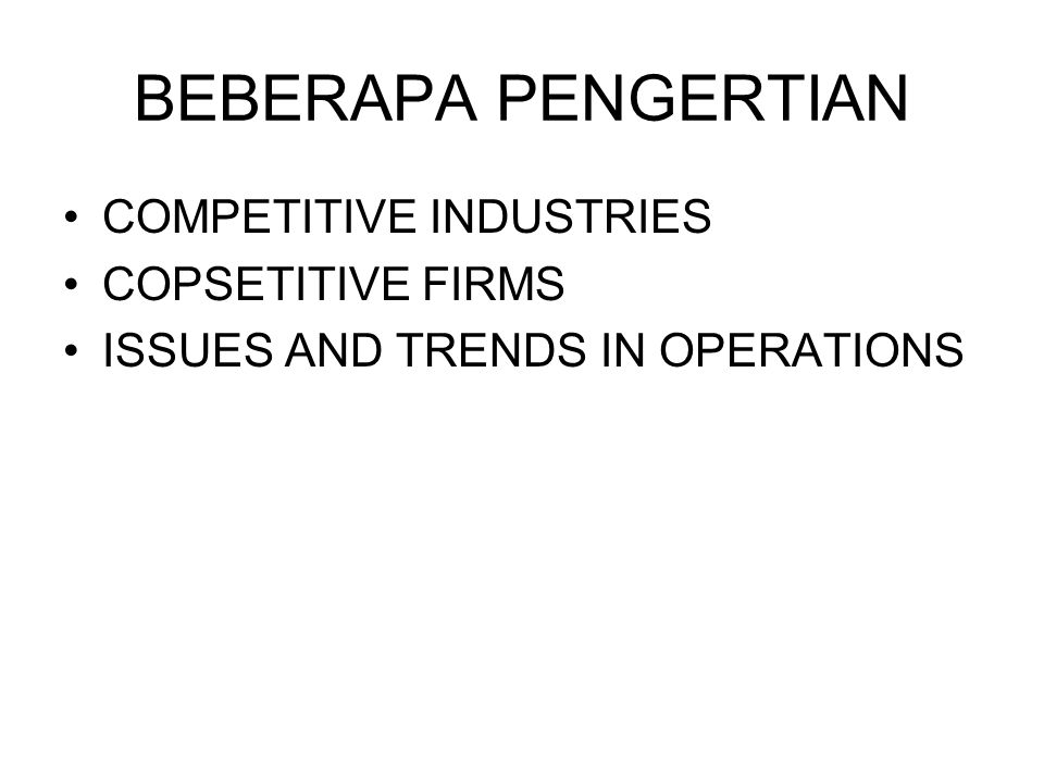 BEBERAPA PENGERTIAN COMPETITIVE INDUSTRIES COPSETITIVE FIRMS