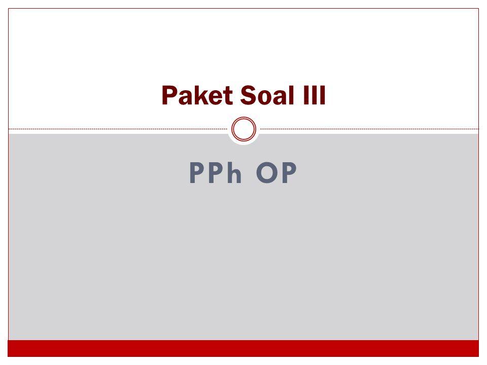 Paket Soal III PPh OP