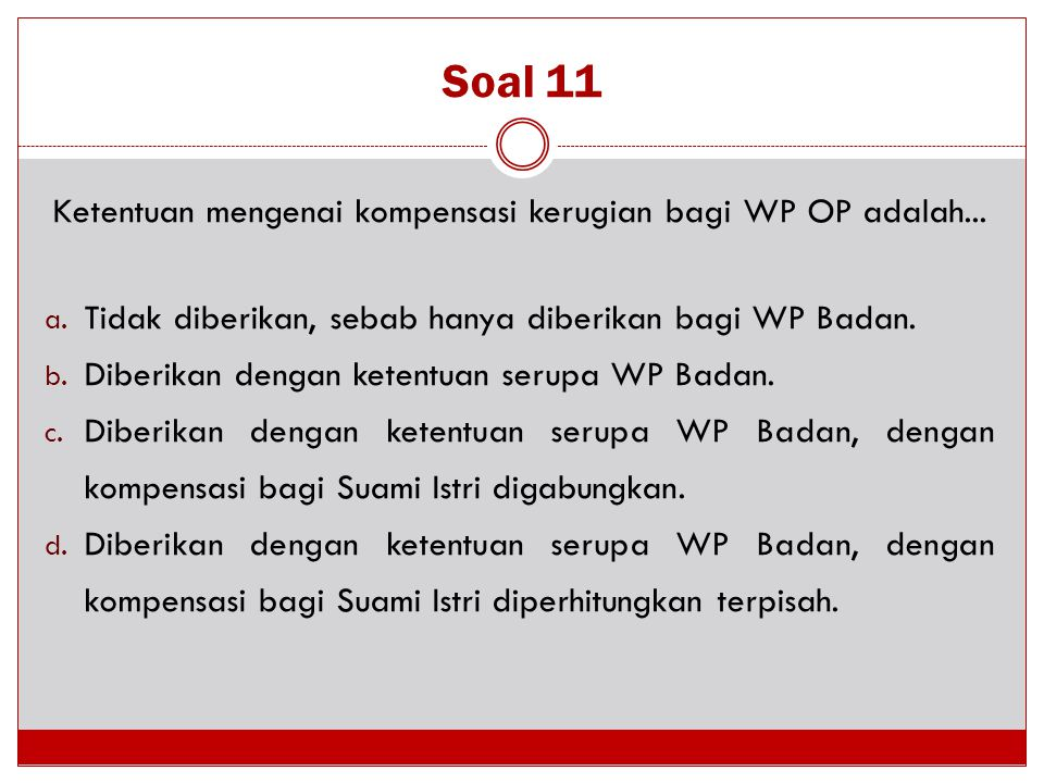 Ketentuan mengenai kompensasi kerugian bagi WP OP adalah...