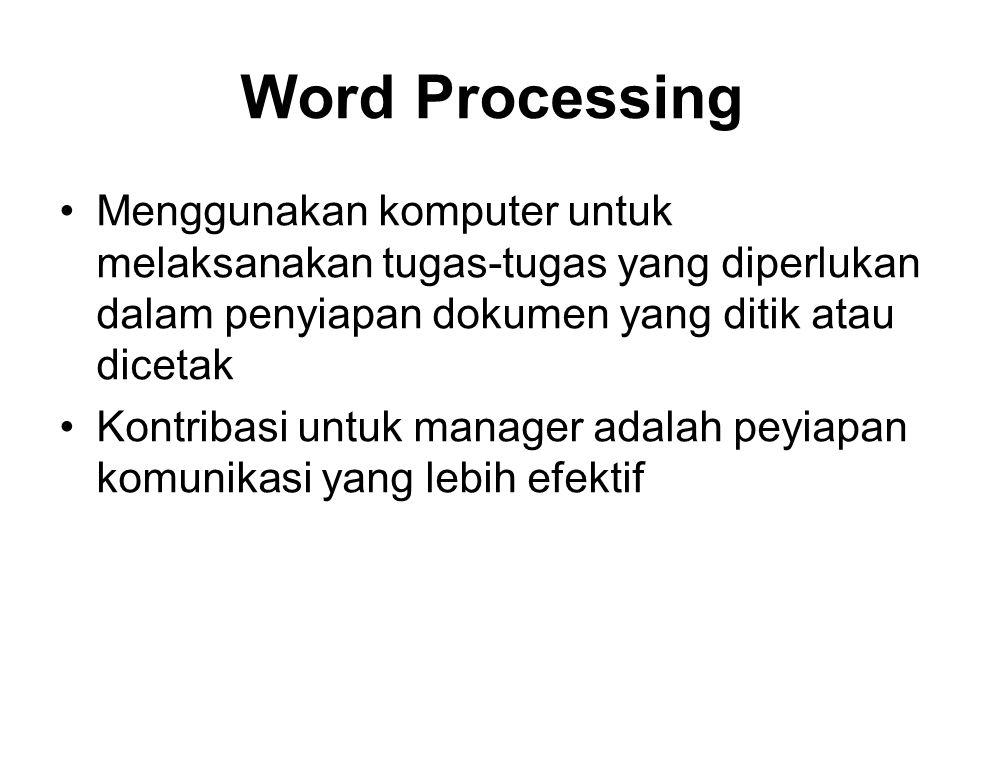 Word Processing Menggunakan komputer untuk melaksanakan tugas-tugas yang diperlukan dalam penyiapan dokumen yang ditik atau dicetak.
