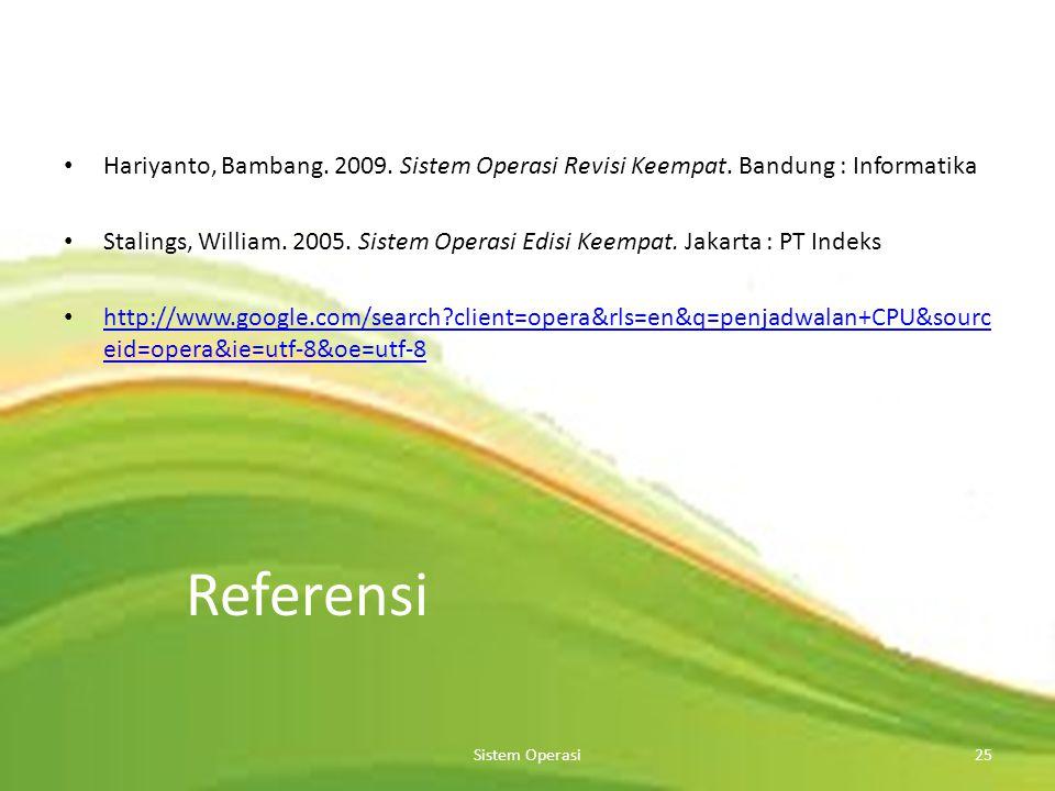 Hariyanto, Bambang. 2009. Sistem Operasi Revisi Keempat