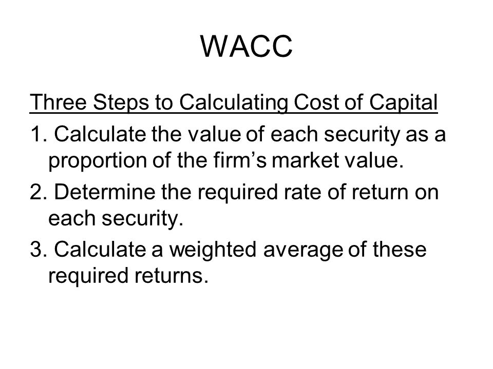 WACC Three Steps to Calculating Cost of Capital