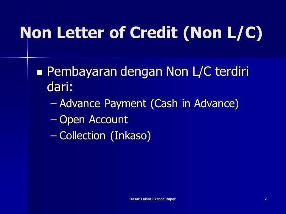 Non Letter of Credit (Non L/C)