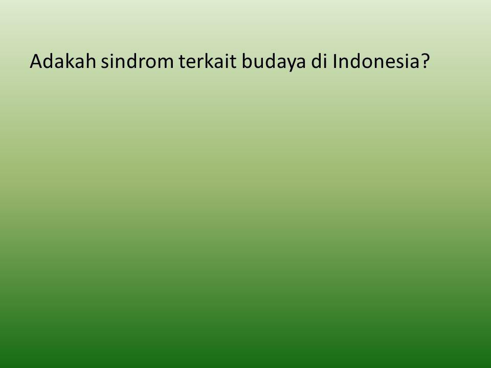 Adakah sindrom terkait budaya di Indonesia