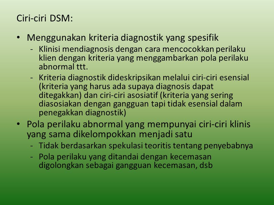 Ciri-ciri DSM: Menggunakan kriteria diagnostik yang spesifik