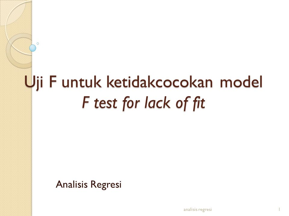 Uji F untuk ketidakcocokan model F test for lack of fit