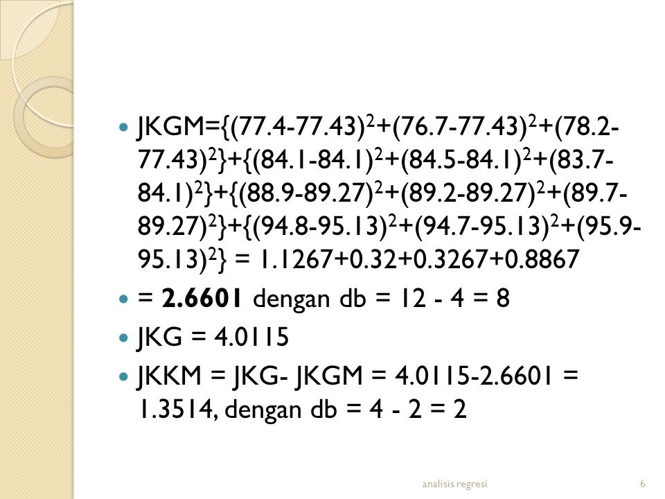 JKKM = JKG- JKGM = 4.0115-2.6601 = 1.3514, dengan db = 4 - 2 = 2