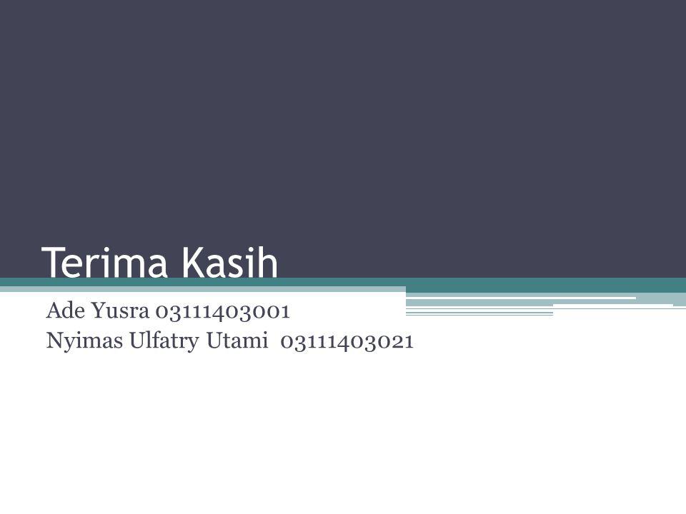 Ade Yusra 03111403001 Nyimas Ulfatry Utami 03111403021