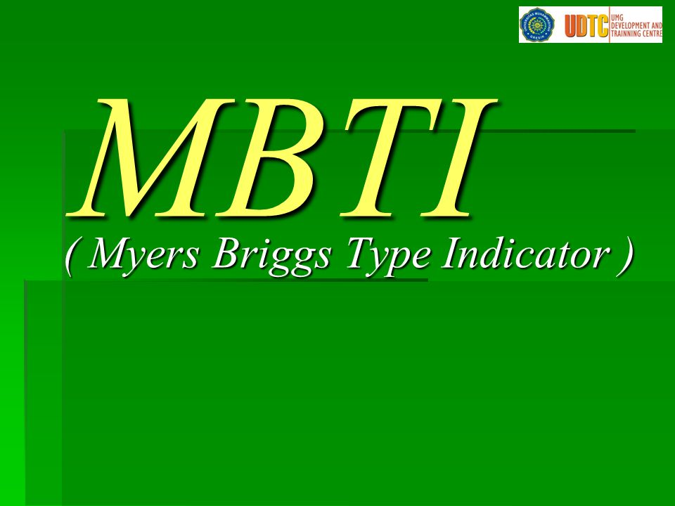 ( Myers Briggs Type Indicator )