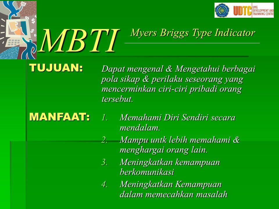 MBTI Myers Briggs Type Indicator TUJUAN: MANFAAT: