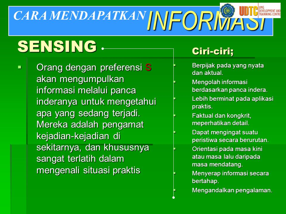 INFORMASI SENSING CARA MENDAPATKAN Ciri-ciri;