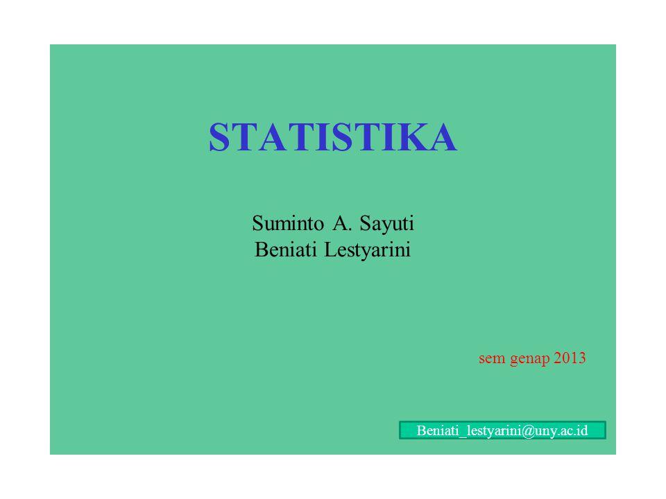STATISTIKA Suminto A. Sayuti Beniati Lestyarini sem genap 2013