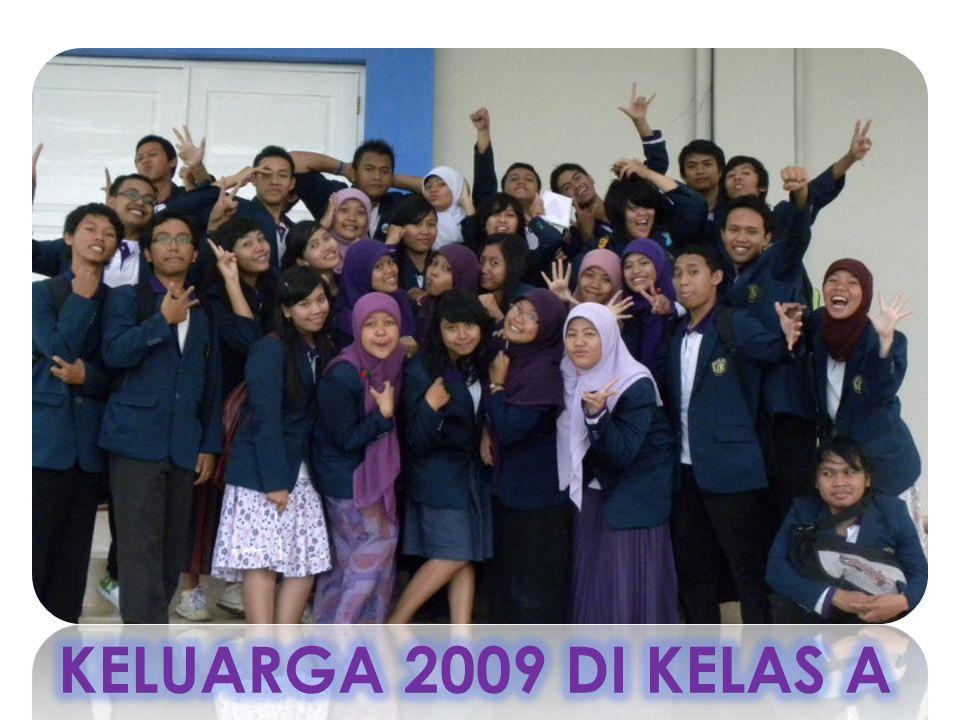 KELUARGA 2009 DI KELAS A