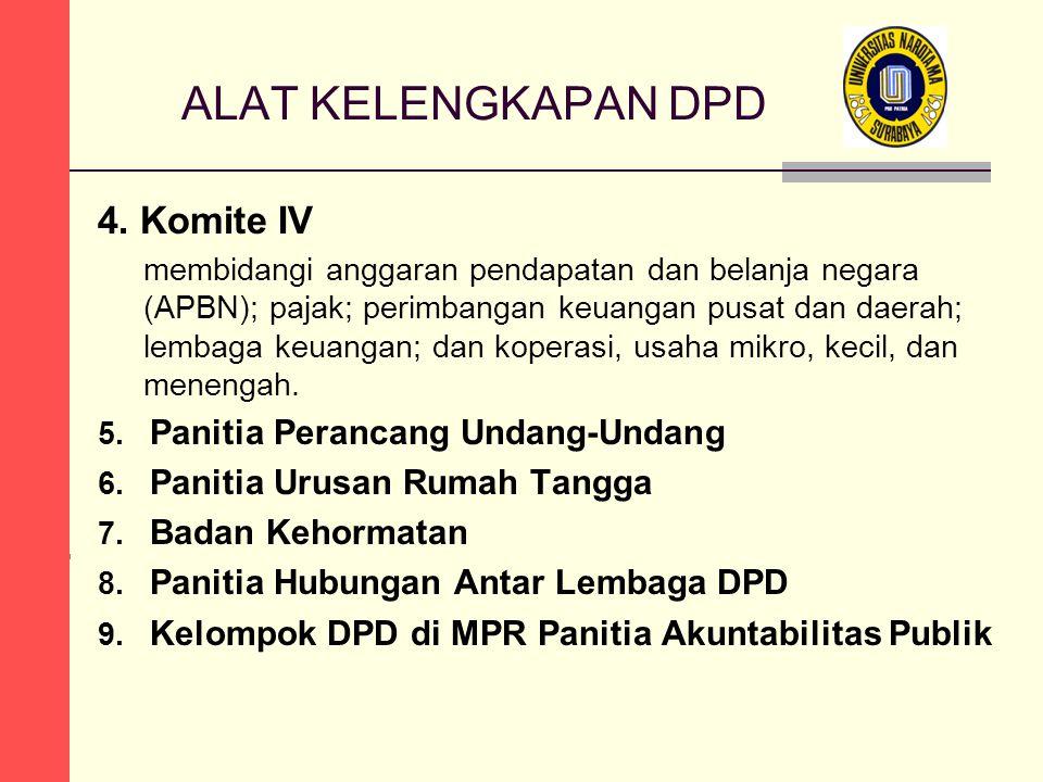 ALAT KELENGKAPAN DPD 4. Komite IV Panitia Perancang Undang-Undang