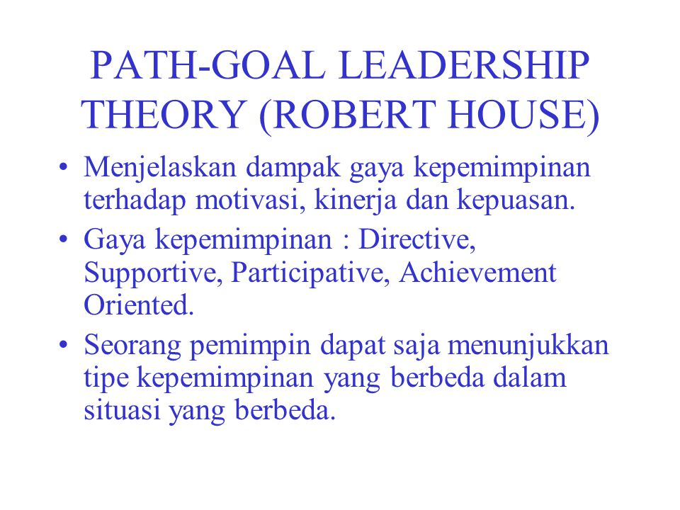 PATH-GOAL LEADERSHIP THEORY (ROBERT HOUSE)