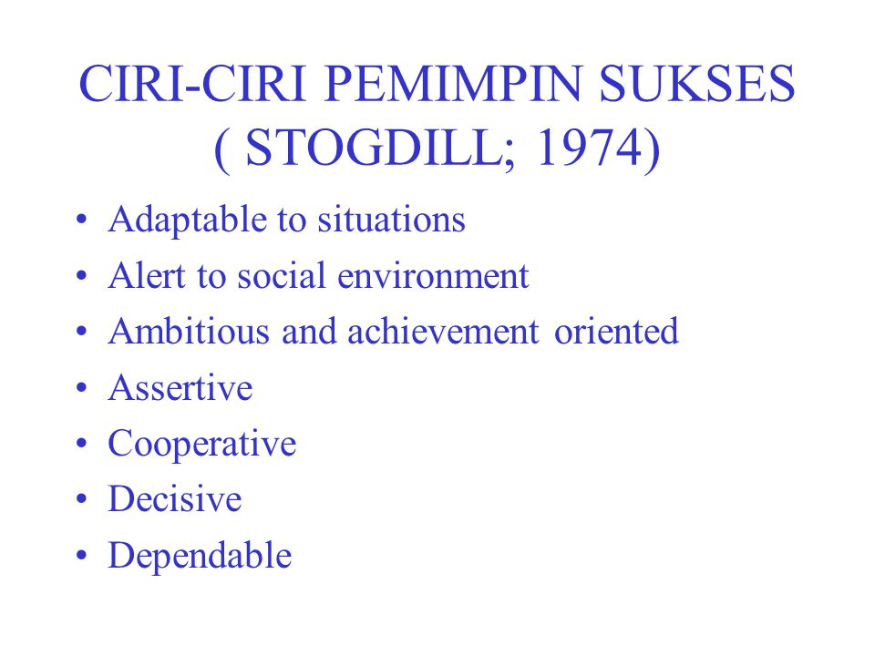 CIRI-CIRI PEMIMPIN SUKSES ( STOGDILL; 1974)