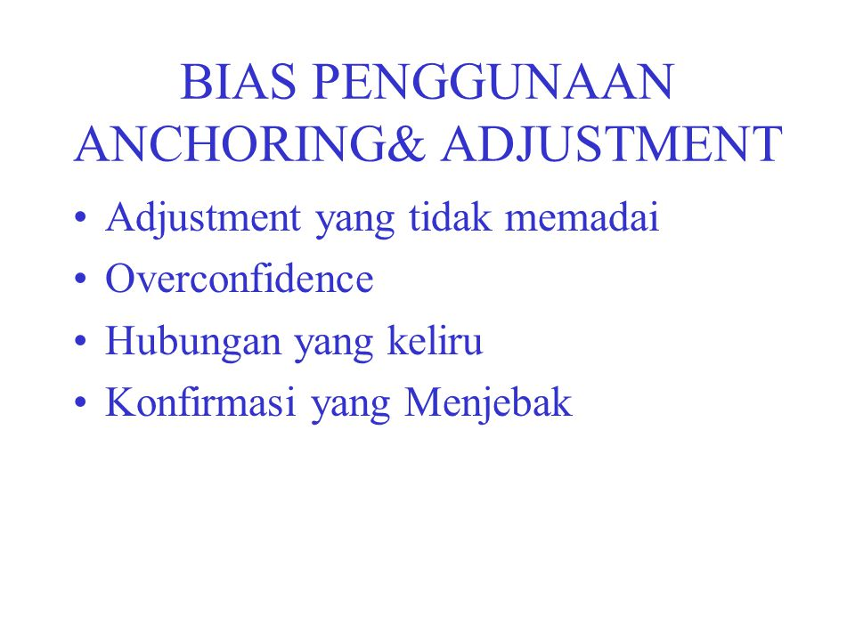 BIAS PENGGUNAAN ANCHORING& ADJUSTMENT