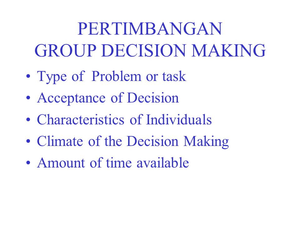 PERTIMBANGAN GROUP DECISION MAKING