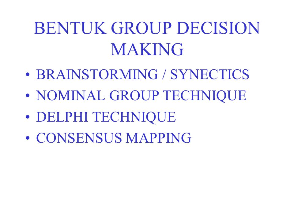 BENTUK GROUP DECISION MAKING