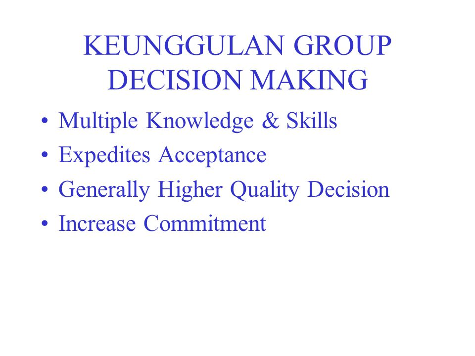 KEUNGGULAN GROUP DECISION MAKING